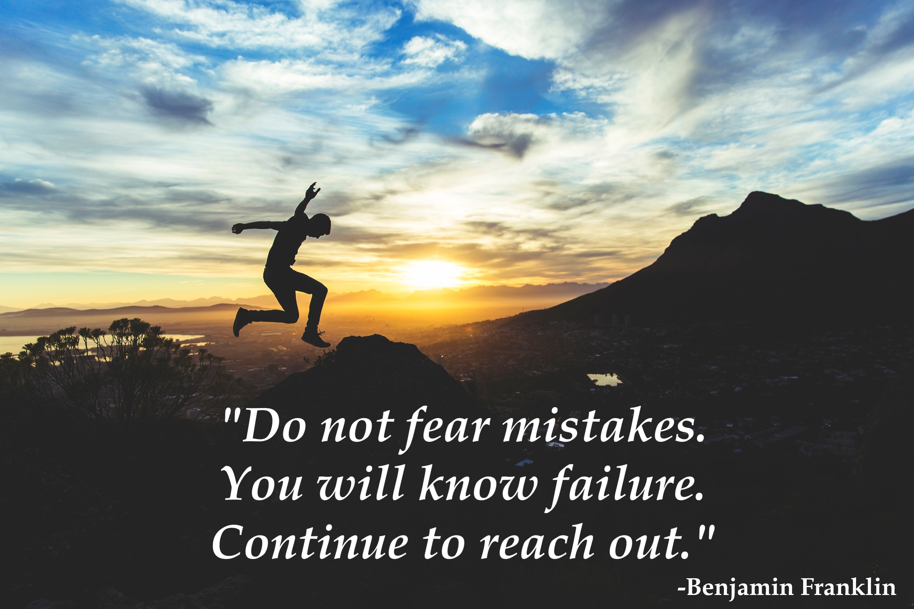 "Man leaping in front of sunrise with caption ""Do not fear mistakes. You will know failure. Continue to reach out."""